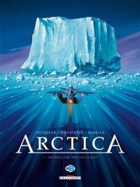 Arctica. Volume 1, Dix mille ans sous les glaces