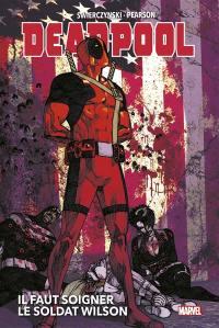 Deadpool, Il faut soigner le soldat Wilson