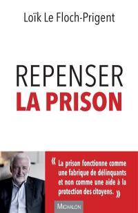 Repenser la prison