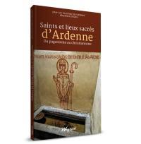 Saints et lieux sacrés de l'Ardenne
