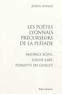 Les poètes lyonnais précurseurs de la Pléiade