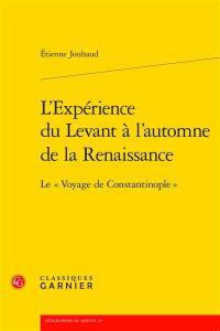 L'expérience du Levant à l'automne de la Renaissance