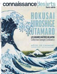 Hokusai, Hiroshige, Utamaro, les grands maîtres du Japon