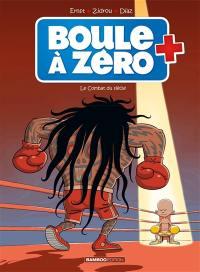 Boule à zéro. Volume 9, Le combat du siècle