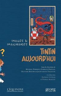 Tintin aujourd'hui : images et imaginaires