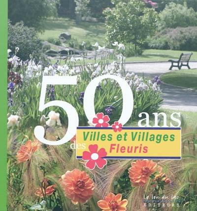 50 ans des villes et villages fleuris