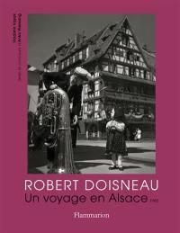 Robert Doisneau : un voyage en Alsace, 1945