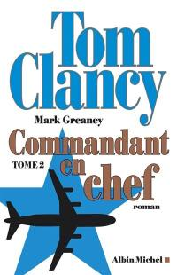Commandant en chef. Volume 2,