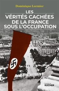 Les vérités cachées de la France sous l'Occupation