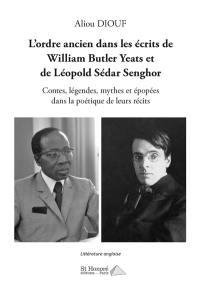 L'ordre ancien dans les écrits de William Butler Yeats et de Léopold Sédar Senghor
