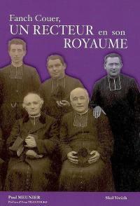 Un recteur en son royaume : Fanch Couer, prêtre et paysan, 1875-1960