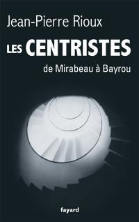 Les centristes : de Mirabeau à Bayrou