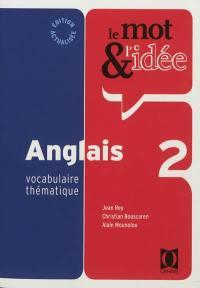 Le mot & l'idée anglais 2