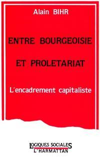 Entre bourgeoisie et prolétariat