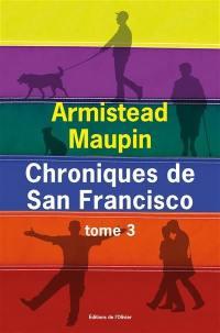 Chroniques de San Francisco. Volume 3,