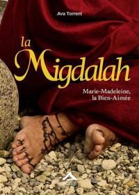 Les trois Marie. Volume 2, La migdalah