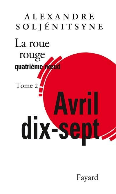 La roue rouge. Volume 4-2, Avril dix-sept