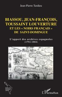 Biassou, Jean-François, Toussaint Louverture et les Noirs français de Saint-Domingue