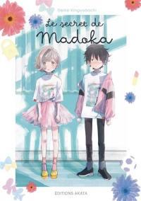 Le secret de Madoka. Volume 1,