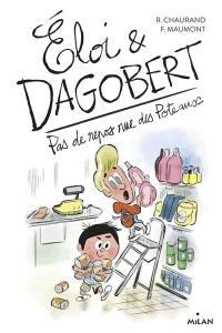 Eloi & Dagobert. Volume 5, Pas de repos rue des Poteaux
