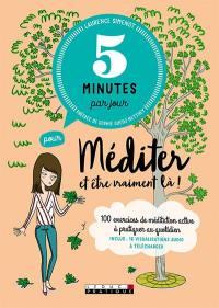 5 minutes par jour pour méditer et être vraiment là !