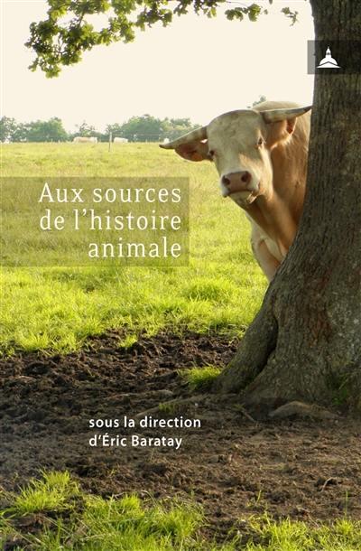 Aux sources de l'histoire animale