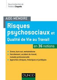 Risques psychosociaux et qualité de vie au travail en 36 notions