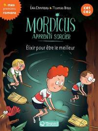 Mordicus, apprenti sorcier. Volume 9, Elixir pour être le meilleur