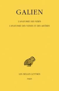 Galien. Volume 8, L'anatomie des nerfs *** L'anatomie des veines et des artères
