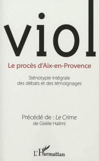 Viol, le procès d'Aix-en-Provence. Précédé de Le crime