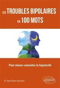 Les troubles bipolaires en 100 mots