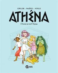 Athéna. Volume 1, A l'école du mont Olympe
