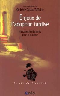 Enjeux de l'adoption tardive