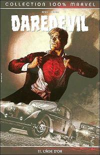 Daredevil. Volume 11, L'âge d'or
