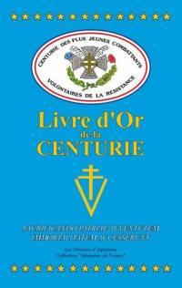 La Centurie, le livre d'or des plus jeunes combattants volontaires de la Résistance