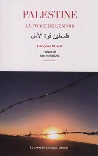Palestine, la force de l'espoir