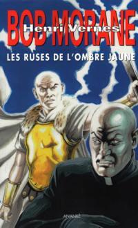 Bob Morane. Volume 270, Les ruses de l'Ombre jaune