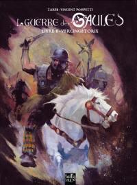 La guerre des Gaules. Volume 2, Vercingétorix