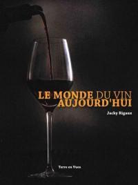 Le monde du vin aujourd'hui