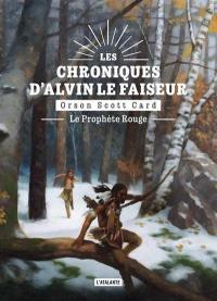 Les chroniques d'Alvin le Faiseur. Volume 2, Le prophète rouge