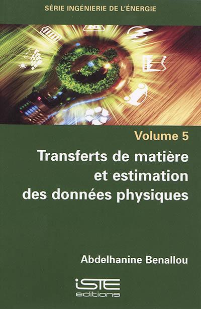 Transferts de matière et estimation des données physiques