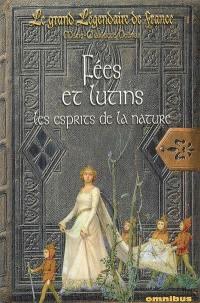 Le grand légendaire de France. Volume 1, Fées et lutins