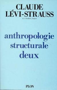 Anthropologie structurale. Volume 2,