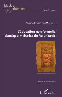 L'éducation non formelle islamique mahadra de Mauritanie