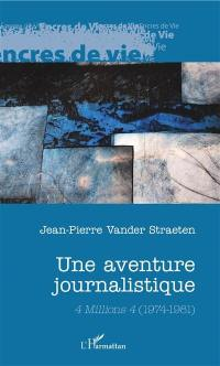Une aventure journalistique