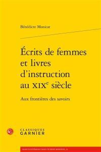 Ecrits de femmes et livres d'instruction au XIXe siècle