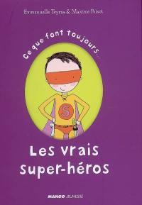 Ce que font toujours... les vrais super-héros; Ce que ne font jamais... les super-héros