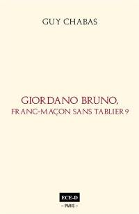 Giordano Bruno, franc-maçon sans tablier ?