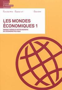 Les mondes économiques. Volume 1, Chapitres 1 à 7