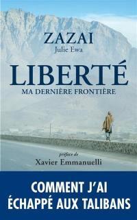 Liberté, ma dernière frontière